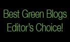 Best Green Blogs Editor's Choice badge