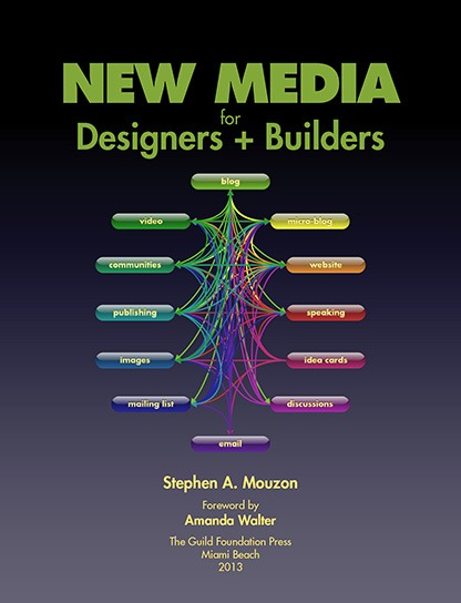 cover of New Media for Designers + Builders by Stephen A. Mouzon, foreword by Amanda Walter